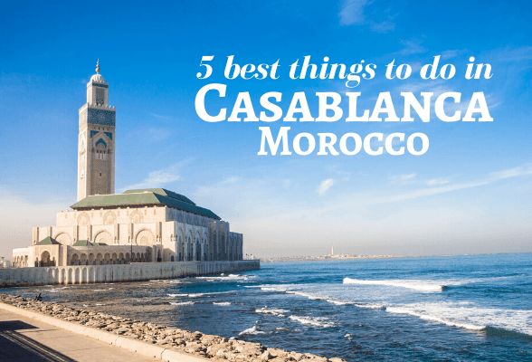 Things to do in Casablanca Morocco
