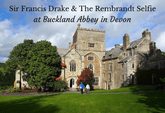 Sir Francis Drake & the Rembrandt Selfie at Buckland Abbey Photo: Heatheronhertravels.com