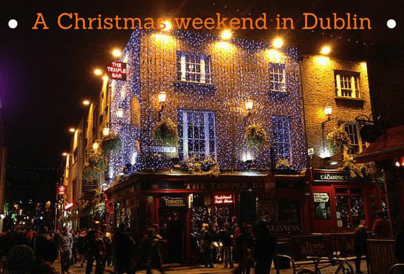 10 fun things we did on a Christmas weekend in Dublin