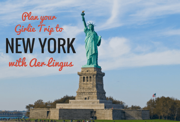 Plan your girlie trip to New York with Aer Lingus + win 2 flights to NYC!