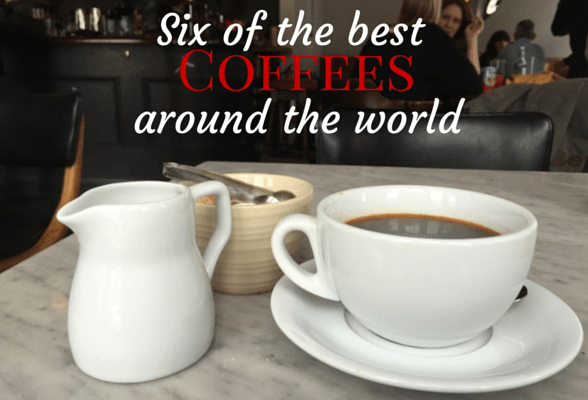 Six of the best coffees around the world