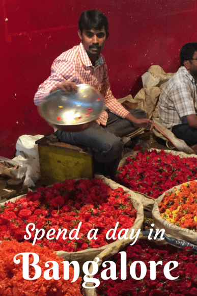 Read how to spend a day in Bangalore, India