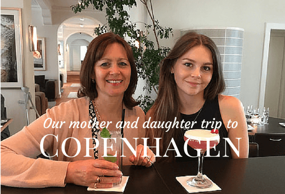 Like mother, like daughter – what we loved on our trip to Copenhagen