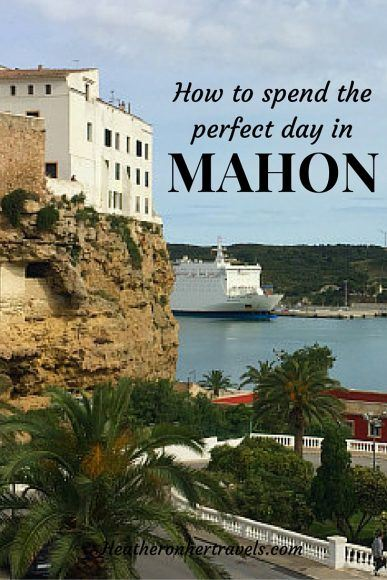 Read how to spend the perfect day in Mahon