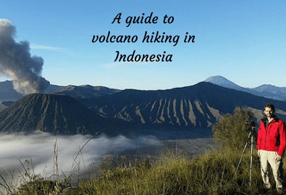 A guide to volcano hiking in Indonesia