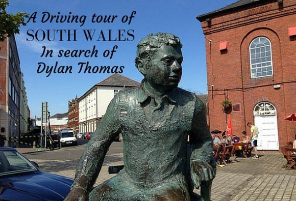 A driving tour of South Wales in search of Dylan Thomas