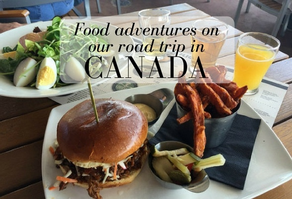 Food adventures on our Canada Road Trip
