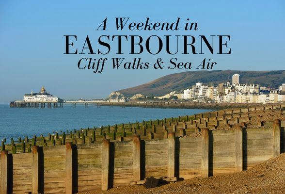 A Weekend in Eastbourne – with cliff walks & fresh air