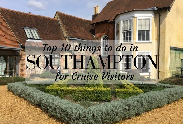 Top 10 things to do in Southampton for cruise visitors