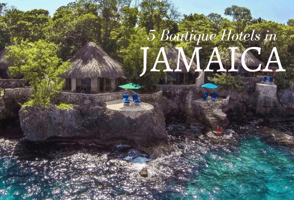 Read about 5 boutique hotels in Jamaica